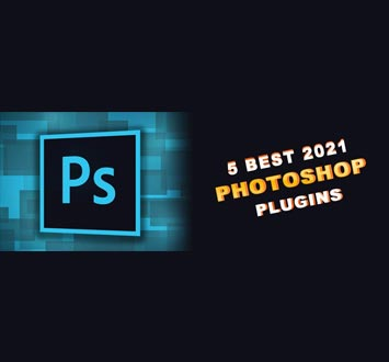 Top 5 Best Photoshop Plugins for 2021