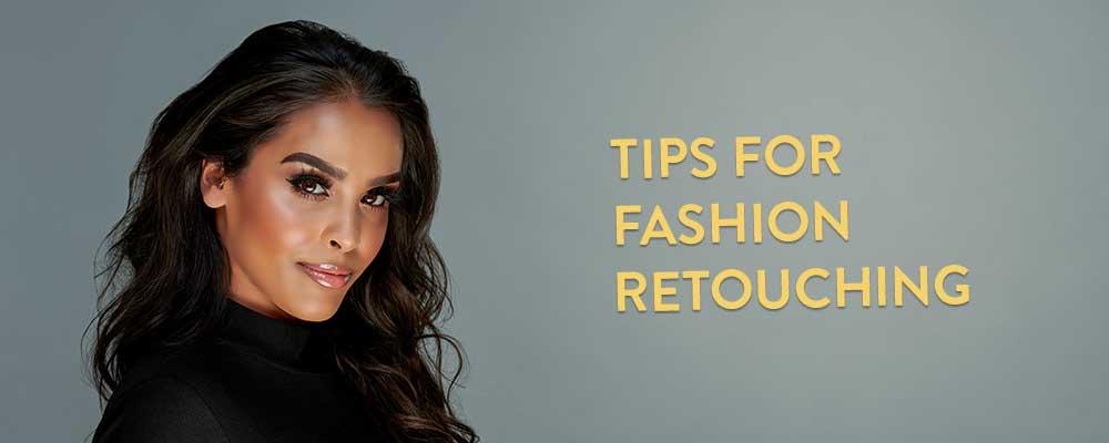 Tips for Fashion Retouching